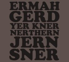 Ermah Gerd by smushes