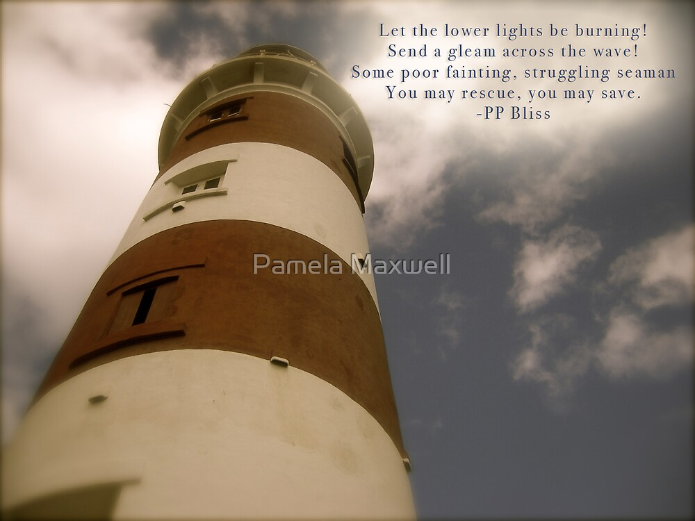 Let the Lower Lights Be Burning by Pamela Maxwell