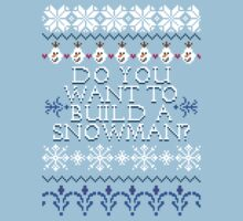 Do You Want To Build A Snowman? by oakydeer