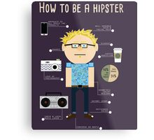 How To Be A Hipster Metal Print