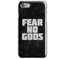 Fear No Gods iPhone Case/Skin