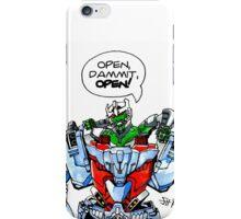 """Open, dammit, OPEN!"" iPhone Case/Skin"