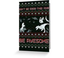 EPIC CHRISTMAS SWEATER YEAH!!! Greeting Card