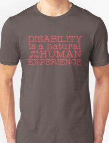 """""""Disability is a natural part of the human experience"""" T-Shirt"""
