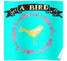 Put a Bird on It Poster