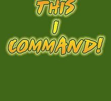 This I Command! by psychoandy