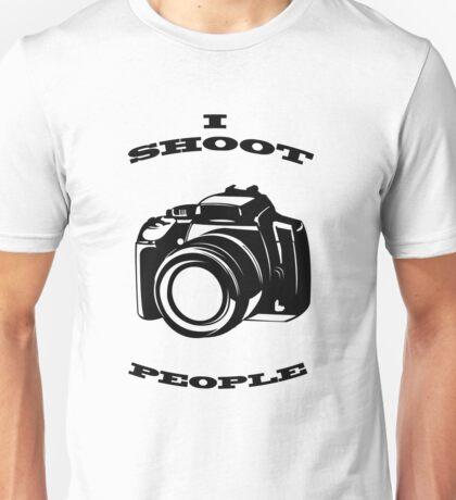 I shoot people...shirt Unisex T-Shirt