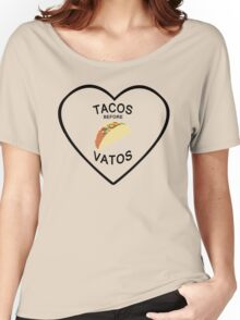 TACOS BEFORE VATOS Women's Relaxed Fit T-Shirt