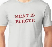 Meat is Burger Unisex T-Shirt