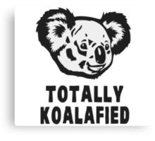 Totally Koalafied Koala Canvas Print
