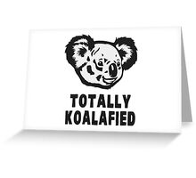 Totally Koalafied Koala Greeting Card