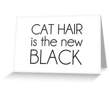 Cat Hair is the New Black Greeting Card