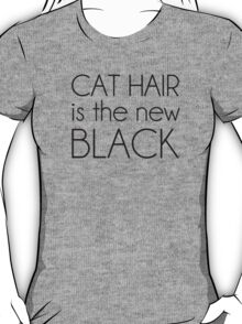 Cat Hair is the New Black T-Shirt