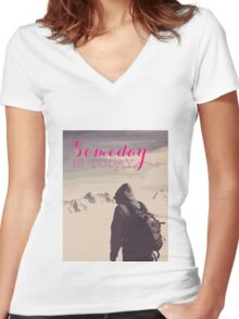 SomeDay IS Today Women's Fitted V-Neck T-Shirt