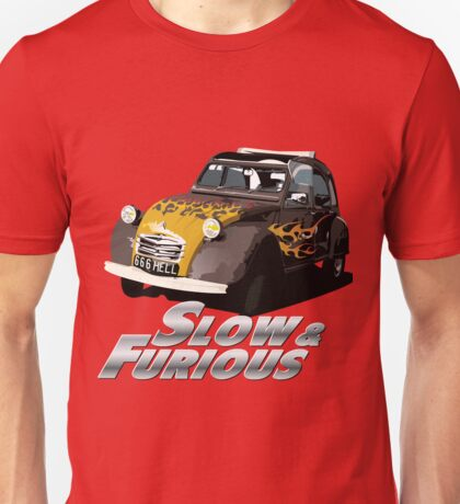Slow and furious Unisex T-Shirt