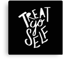 Treat Yo Self II Canvas Print