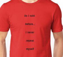Repeat....... Unisex T-Shirt