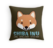 Shiba Inu: Loyal  Intelligent  Cutie Face Throw Pillow