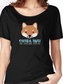 Shiba Inu: Loyal  Intelligent  Cutie Face Women's Relaxed Fit T-Shirt
