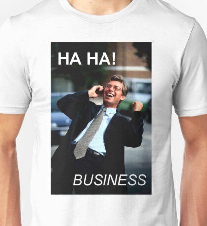 HA HA! BUSINESS Unisex T-Shirt