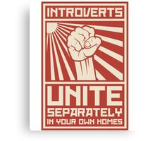 Introverts Unite Separately In Your Own Homes Canvas Print
