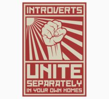 Introverts Unite Separately In Your Own Homes by TheShirtYurt