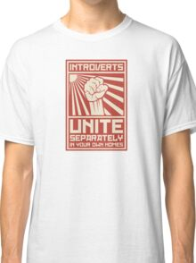 Introverts Unite Separately In Your Own Homes Classic T-Shirt