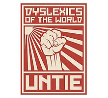 Dyslexics of the World UNTIE Photographic Print