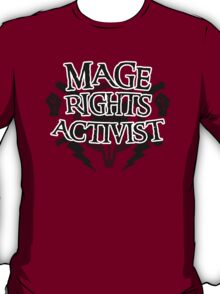 Mage Rights Activist T-Shirt