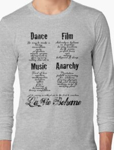 La Vie Boheme B - Rent - Dance, Film, Music, Anarchy - Black Long Sleeve T-Shirt