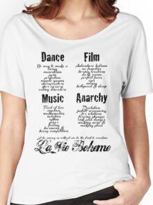La Vie Boheme B - Rent - Dance, Film, Music, Anarchy - Black Women's Relaxed Fit T-Shirt