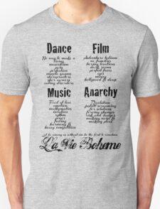 La Vie Boheme B - Rent - Dance, Film, Music, Anarchy - Black Unisex T-Shirt