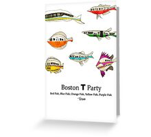 Boston T Party Greeting Card