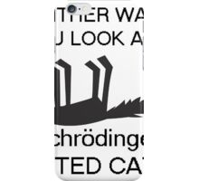 Schrodingers Cat Shirt iPhone Case/Skin