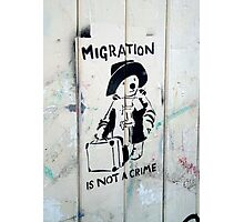 Migration Is Not A Crime Photographic Print