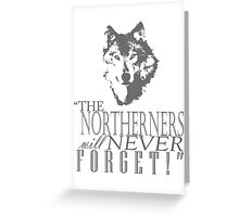 King in the North! Greeting Card