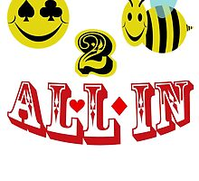 happy 2 bee all in by gruntpig