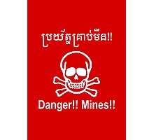 Danger!! Mines!! ☠ Cambodian Khmer Sign ☠ Photographic Print