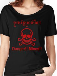 Danger!! Mines!! ☠ Cambodian Khmer Sign ☠ Women's Relaxed Fit T-Shirt