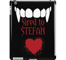 I'm sired to Stefan! iPad Case/Skin