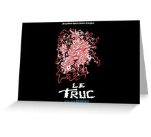 Le Truc Greeting Card
