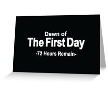 72 Hours Remain Greeting Card