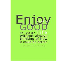 Enjoy! Photographic Print
