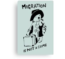 Migration Is Not A Crime Canvas Print