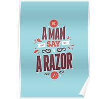 BE A MAN AND SAY NO TO A RAZOR Poster