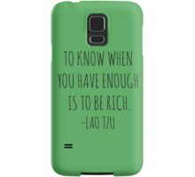 To know when you have enough is to be rich- Lao Tzu Samsung Galaxy Case/Skin