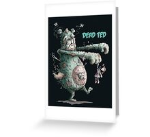 Dead Ted Greeting Card