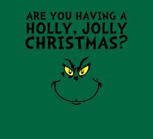 A holly, jolly Christmas? Unisex T-Shirt
