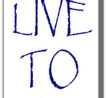 Live to dive Sticker