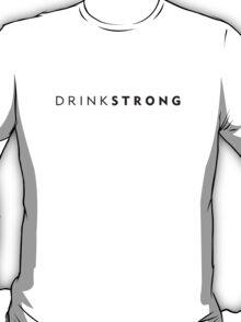 DrinkSTRONG T-Shirt